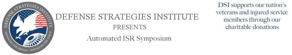 Automated ISR Symposium | DEFENSE STRATEGIES INSTITUTE
