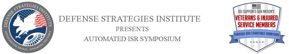 Automated ISR Symposium   DEFENSE STRATEGIES INSTITUTE